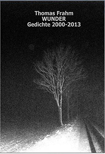 9783944643281: WUNDER: Gedichte 2000 - 2013