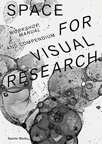9783944669809: Space For Visual Research: Workshop, Manual And Compendium