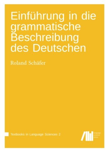 9783944675695: Einführung in die grammatische Beschreibung des Deutschen: Volume 2 (Textbooks in Language Sciences)