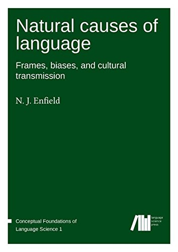 Natural causes of language: Frames, biases, and: N. J. Enfield