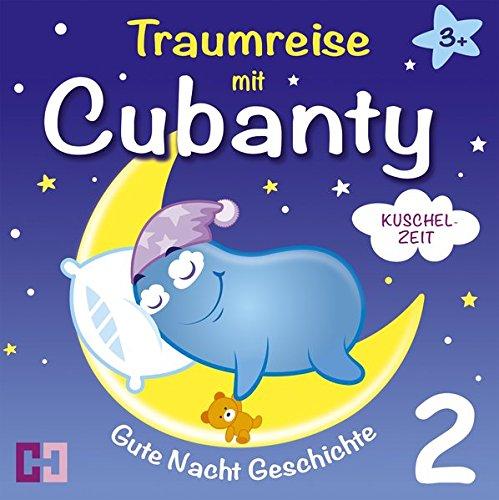 9783944698182: Kuschelzeit - Gutenachtgeschichte: 2. Traumreise mit Cubanty