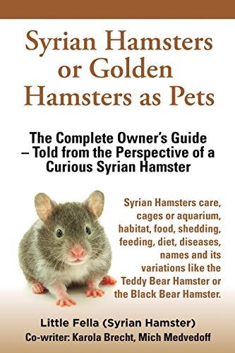 Syrian Hamsters or Golden Hamsters As Pets.: Little Fella; Karola