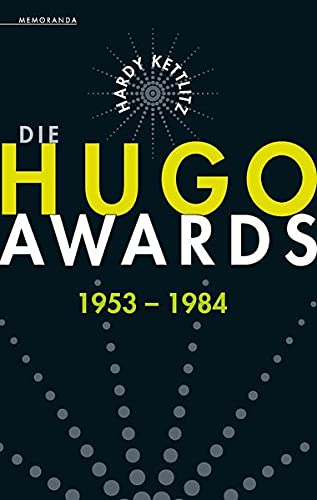 9783944720715: Die Hugo Awards 1953 - 1984