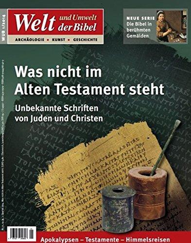 Welt und Umwelt der Bibel / Was nicht im Alten Testament steht: Unbekannte Schriften von Juden...