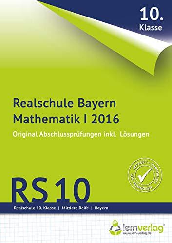 9783944770086: Abschlussprüfung Mathematik I Realschule Bayern 2016