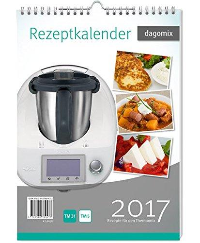 9783944789477: Rezeptkalender 2017 Rezepte für den Thermomix