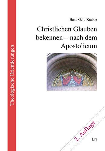 9783944804064: Christlichen Glauben bekennen - nach dem Apostolicum
