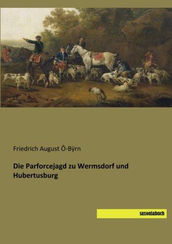 9783944822273: Die Parforcejagd zu Wermsdorf und Hubertusburg (German Edition)