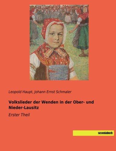 Volkslieder der Wenden in der Ober- und Nieder-Lausitz: Erster Theil (Paperback)