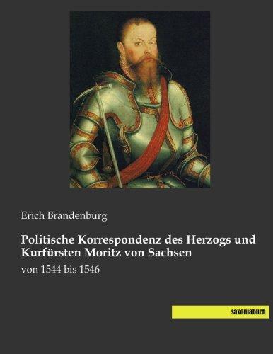 Politische Korrespondenz des Herzogs und Kurfürsten Moritz von Sachsen: Erich Brandenburg