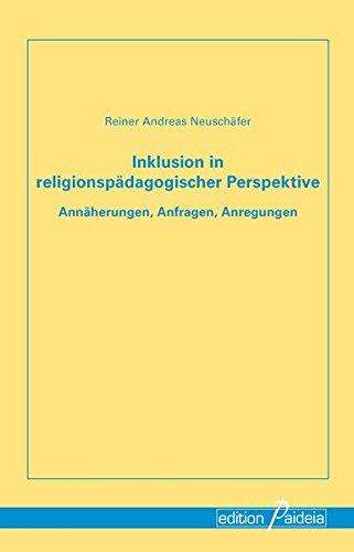 9783944830018: Inklusion in religionspädagogischer Perspektive: Annäherungen, Anfragen, Anregungen