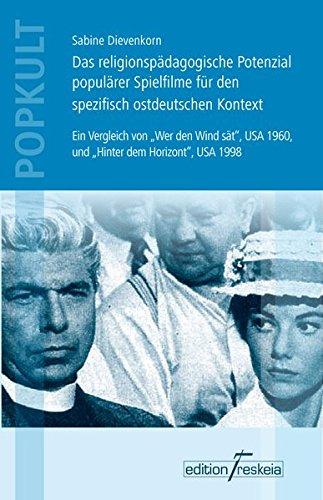 Das religionspädagogische Potenzial populärer Spielfilme für den spezifisch ...