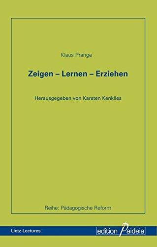 9783944830179: Zeigen - Lernen - Erziehen (Pädagogische Reform - PRe)