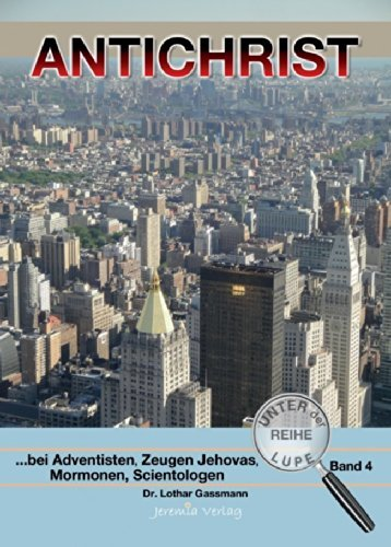 9783944834061: Antichrist - bei Adventisten, Zeugen Jehovas, Mormonen und Scientologen