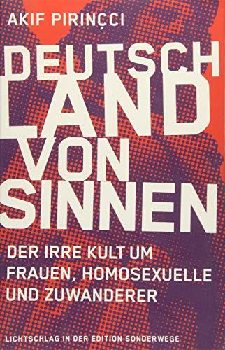 9783944872049: Deutschland von Sinnen: Der irre Kult um Frauen, Homosexuelle und Zuwanderer