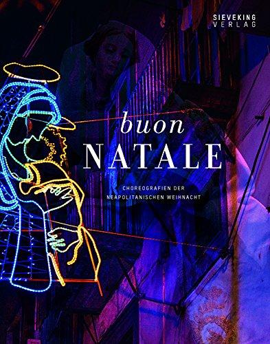 9783944874081: Buon Natale: Choreografien der neapolitanischen Weihnacht