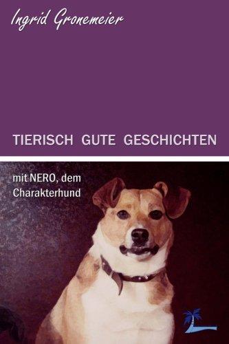 9783944896816: TIERISCH GUTE GESCHICHTEN mit NERO, dem Charakterhund