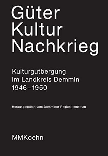 Güter - Kultur - Nachkrieg: Kulturgutbergung im: Petra Clemens; Hans-H.