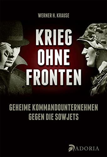 Krieg ohne Fronten: Krause, Werner H.