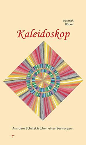 9783944974057: Kaleidoskop: Aus dem Schatzkästchen eines Seelsorgers