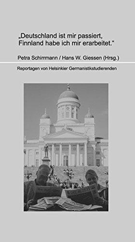 Deutschland ist mir passiert, Finnland habe ich: Schirrmann, Petra /