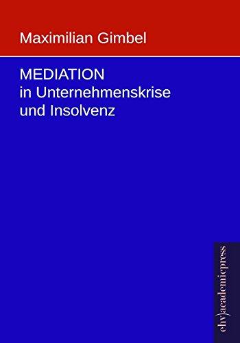 9783945021101: Mediation in Unternehmenskrise und Insolvenz