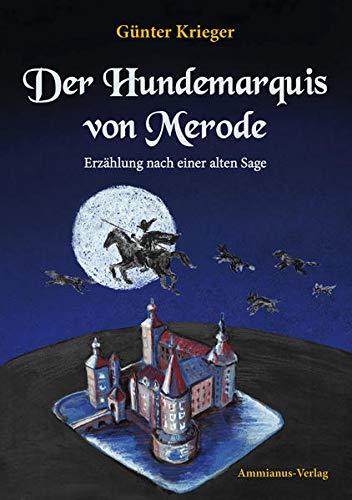 Der Hundemarquis von Merode: Erzählung nach einer alten Sage