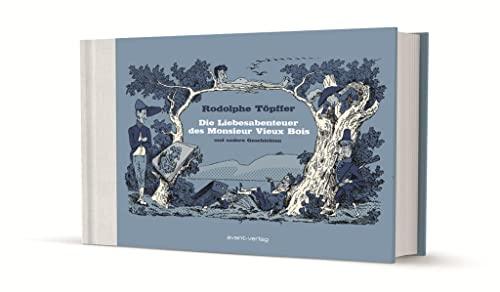 9783945034286: Die Liebesabenteuer des Monsieur Vieux Bois und andere Geschichten
