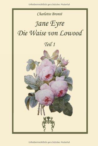 9783945038062: Jane Eyre, die Waise von Lowood: Teil 1 (German Edition)