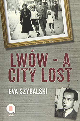 9783945093214: Lwów - A City Lost: Memories of a cherished childhood