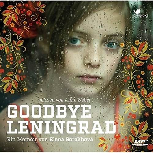 9783945095089: Gorokhova, E: Goodbye Leningrad/2 MP3-CDS