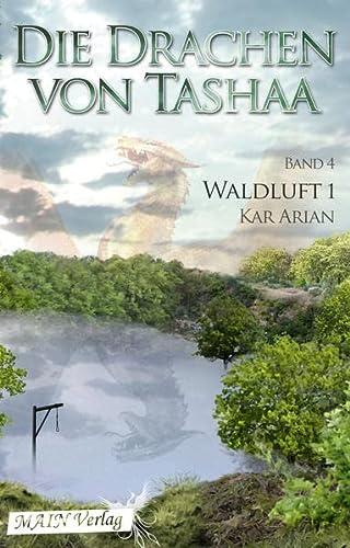 9783945118832: Waldluft. Die Drachen von Tashaa 4.1
