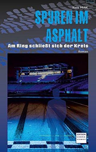 9783945131022: Spuren im Asphalt: Am Ring schließt sich der Kreis