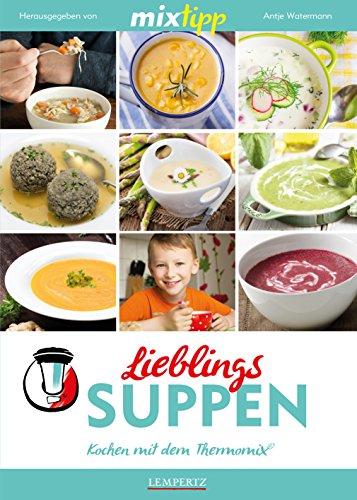 9783945152737: mixtipp: Lieblings-Suppen: Kochen mit dem Thermomix