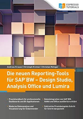 9783945170267: Die neuen Reporting-Tools f�r SAP BW - Design Studio, Analysis Office und Lumira