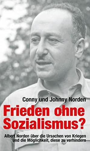 9783945187609: Frieden ohne Sozialismus?: Albert Norden über die Ursachen von Kriegen und die Möglichkeit, diese zu verhindern