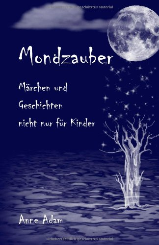 9783945193006: Mondzauber: Märchen und Geschichten - nicht nur für Kinder