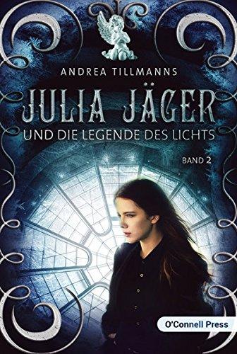9783945227558: Julia Jäger und die Legende des Lichts