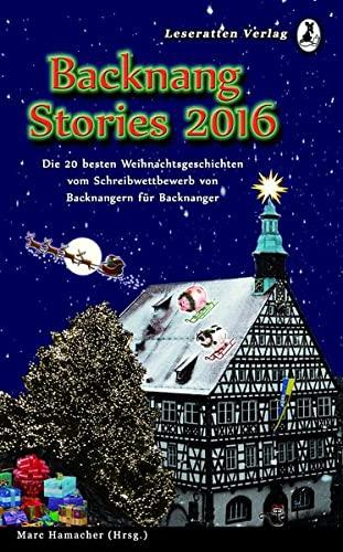 Backnang Stories 2016: Die besten 20 Weihnachtsgeschichten: Marcus Burkhardt, Kai