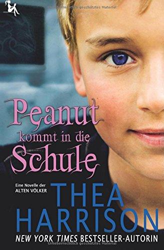 9783945239391: Peanut kommt in die Schule: Eine Novelle der Alten Völker (German Edition)