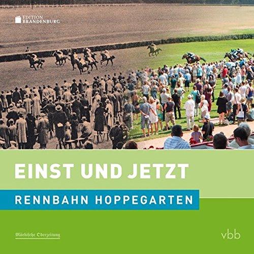 9783945256862: Einst und Jetzt - Rennbahn Hoppegarten: 50