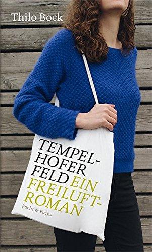 9783945279014: Tempelhofer Feld: Ein Freiluftroman