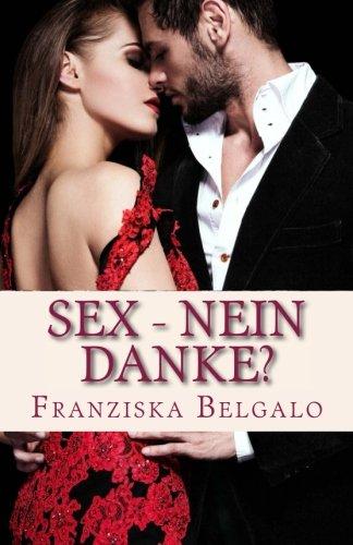 9783945344101: Sex - nein danke? (German Edition)