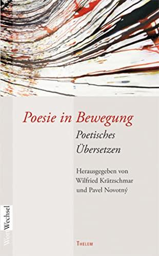 9783945363324: Poesie in Bewegung: Poetisches Übersetzen