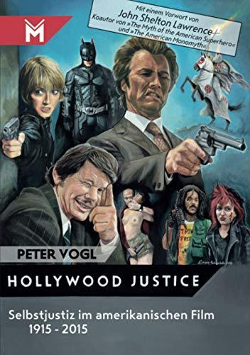 9783945378298: Hollywood Justice: Selbstjustiz im amerikanischen Film 1915 - 2015