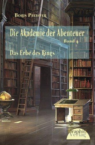 9783945383001: Die Akademie der Abenteuer, Band 4 - Das Erbe des Rings