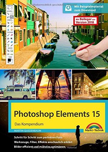 9783945384572: Photoshop Elements 15 - Das große Kompendium Buch - komplett in Farbe