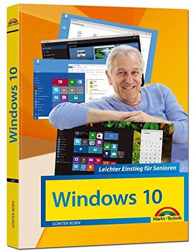 9783945384602: Windows 10 Leichter Einstieg für Senioren: Sehr verständlich, große Schrift, Schritt für Schritt erklärt