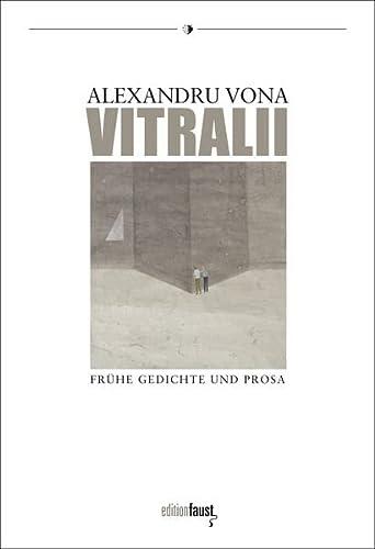 Vitralii: Frühe Gedichte und Prosa: Alexandru Vona