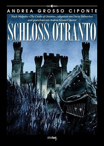 9783945400210: Schloss Otranto: Nach Walpoles 'The Castle of Otranto', adaptiert von Dacia Palmerino und gezeichnet von Andrea Grosso Ciponte